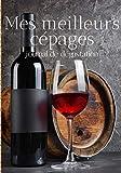 Mes meilleurs cépages : journal de dégustation: Cahier de notations et de dégustations destiné aux amateurs de bons vins - gardez un souvenir des ... et développement du palais | 100 fiches 7*10'