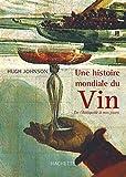 Une histoire mondiale du vin : De l'Antiquité à nos jours