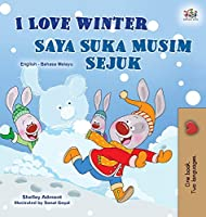 I Love Winter (English Malay Bilingual Book for Kids) (English Malay Bilingual Collection)