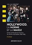 Hollywood, la norme et la marge - Genres, esthétiques et influences du cinéma hollywoodien (1930-1960)