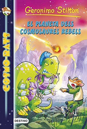 El planeta dels cosmosaures rebels: Cormo-rats 5 (Geronimo Stilton)