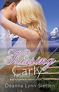 Kissing Carly - Book #3 of the Kiss A Cowboy