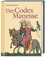 Der Codex Manesse: Die beruehmteste Liederhandschrift des Mittelalters