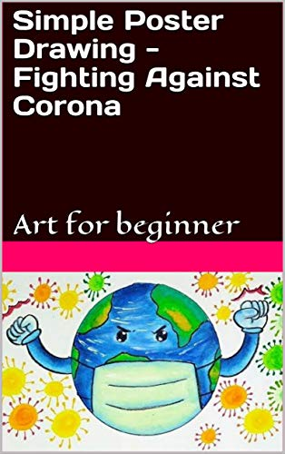 Amazon Com Simple Poster Drawing Fighting Against Corona Art For Beginner Ebook P Ss Kindle Store