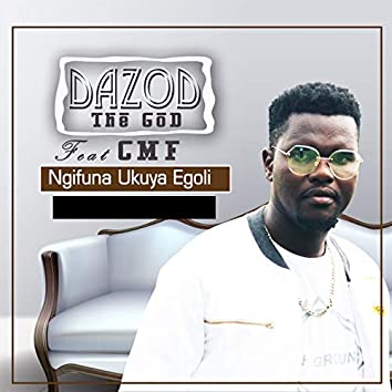 Ngifuna Ukuya Egoli