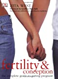 Fertility and Conception: A Complete Guide to Getting Pregnant