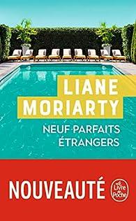 Neuf parfaits étrangers par Liane Moriarty