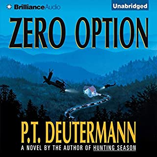 Zero Option                   By:                                                                                                                                 P. T. Deutermann                               Narrated by:                                                                                                                                 Dick Hill                      Length: 14 hrs and 5 mins     259 ratings     Overall 4.2