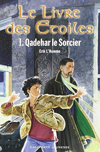 Le Livre des étoiles, tome 1 : Qadehar le Sorcier