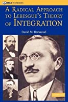 A Radical Approach to Lebesgue's Theory of Integration (Mathematical Association of America Textbooks)