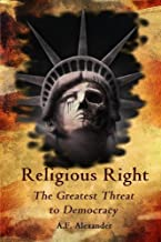 Religious Right: The Greatest Threat to Democracy