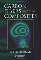 Carbon Fibers and Their Composites (Materials Engineering)