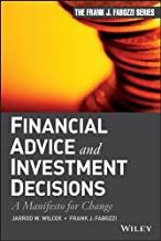 Financial Advice and Investment Decisions: A Manifesto for Change (Frank J. Fabozzi Series Book 195)