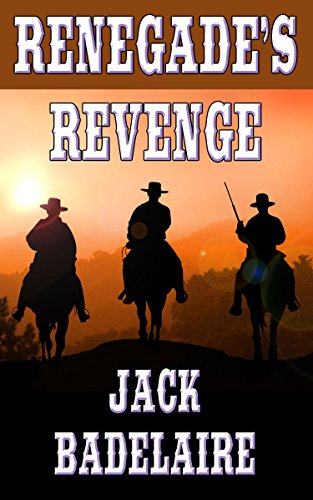 Renegade's Revenge by [Jack Badelaire]