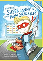 What Does Super Jonny Do When Mom Gets Sick? (CANCER version).