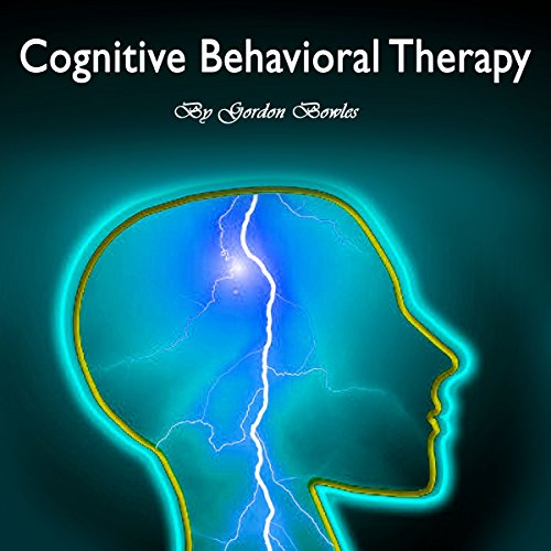 Cognitive Behavioral Therapy: Guide for Anxiety, Depression, and Personality Disorders audiobook cover art