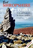 Best Shropshire Walks 3rd Edition: From Short Strolls to Classic Rambles