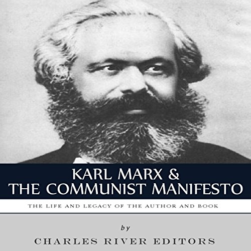 Karl Marx & The Communist Manifesto: The Life and Legacy of the Author and Book audiobook cover art