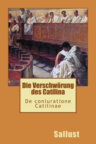 Die Verschwoerung des Catilina - De Catilinae coniuratione