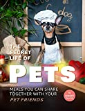 The Secret Life of Pets: Meals You Can Share Together with Your Pet Friends (English Edition)