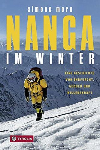 Nanga im Winter: Eine Geschichte von Ehrfurcht, Geduld und Willenskraft