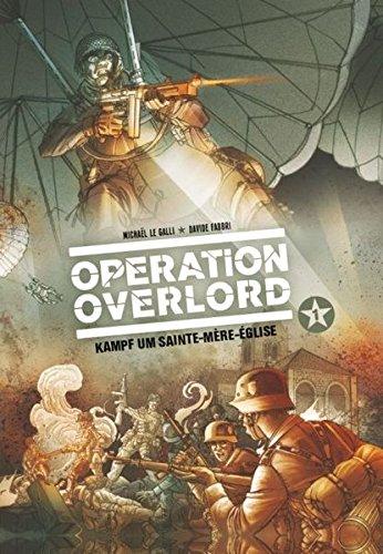 Operation Overlord: Bd. 1: Kampf um Sainte-Mére-Èglise