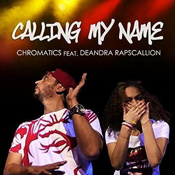 Calling My Name (feat. Deandra Rapscallion)