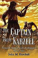 The Captain from Kabzeel: Book Two (Benaiah, King David's Bodyguard)