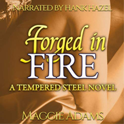 Forged in Fire: A Tempered Steel Novel  audiobook cover art