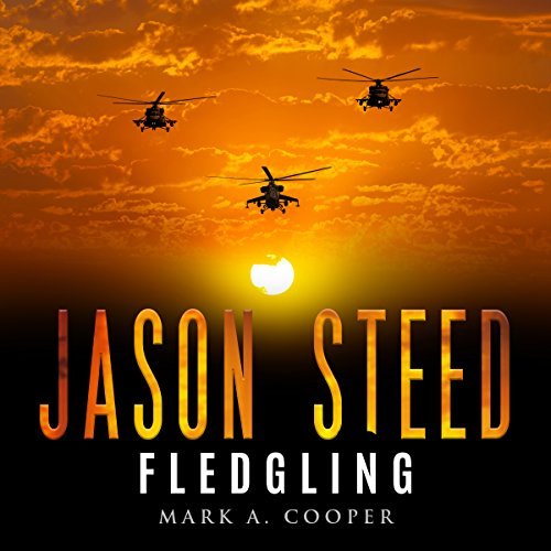 Fledgling     Jason Steed Series, Book 1              By:                                                                                                                                 Mark A. Cooper                               Narrated by:                                                                                                                                 Jonathan Johns                      Length: 5 hrs and 35 mins     6 ratings     Overall 4.8