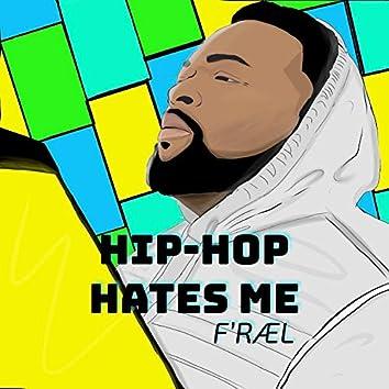 Hip Hop Hates Me