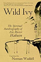 Wild Ivy: The Spiritual Autobiography of Zen Master Hakuin (Shambhala Classics)