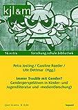 Immer Trouble mit Gender?: Genderperspektiven in Kinder- und Jugendliteratur und -medien(forschung) (kjl&m extra / Kinder- und Jugendliteratur und Medien in Forschung, Schule und Bibliothek) - Petra Josting