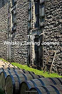 The Whiskey Tasting Journey: Malt Whiskey Record keeping notebook for connoisseur lovers and collectors. Review,track and rate your collection and products while sampling your favorite tipple.