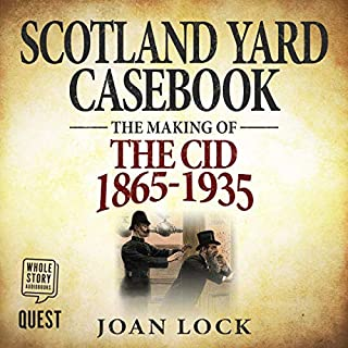Scotland Yard Casebook                   By:                                                                                                                                 Joan Lock                               Narrated by:                                                                                                                                 Richard Fox                      Length: 7 hrs and 36 mins     8 ratings     Overall 4.0