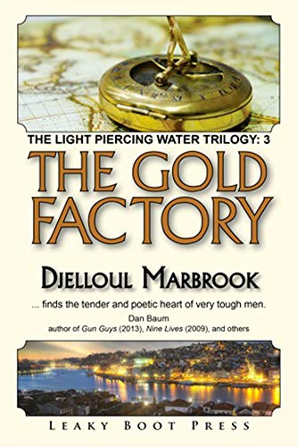 The Gold Factory: Book 3 of the Light Piercing Water Trilogy (English Edition)