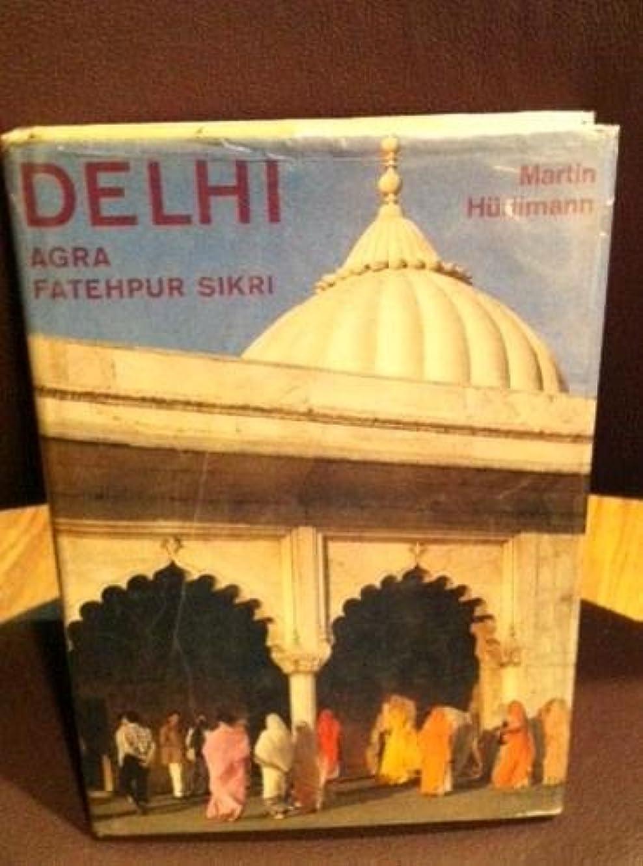 Delhi, Agra, Fatehpur Sikri