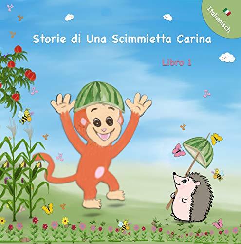 Storie di Una Scimmietta Carina - Libro 1: Libri di Storie illustrate Per Bambini - (Story in Italian for Kids) (Italian Edition)