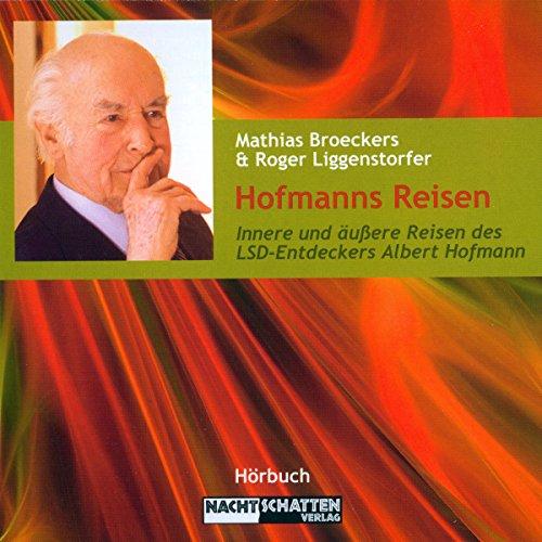 Hofmanns Reisen. Innere und äußere Reisen des LSD-Entdeckers Albert Hofmann audiobook cover art