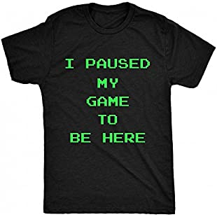8TN I Paused My Game to be here - Pixel Font Mens T Shirt - Black - Medium