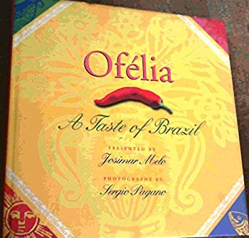 Ofelia: A Taste of Brazil (Cookery) 3829040660 Book Cover