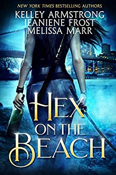 Hex on the Beach by [Kelley Armstrong, Jeaniene Frost, Melissa Marr]