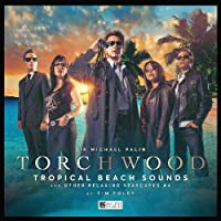 Torchwood #37 Tropical Beach Sounds and Other Relaxing Seascapes #4