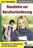 Bausteine zur Berufsorientierung: Konzepte zur Vorbereitung auf das Berufsleben - Friedhelm Heitmann