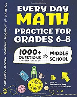 Every Day Math Practice: 1000+ Questions You Need to Kill in Middle School | Math Workbook | Middle School Study Practice Notebook | Grades 6-8