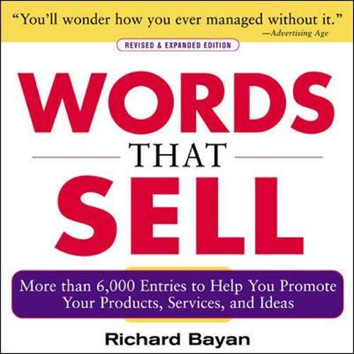 Words that Sell, Revised and Expanded Edition: The Thesaurus to Help You Promote Your Products, Services, and Ideas (BUSINESS BOOKS)