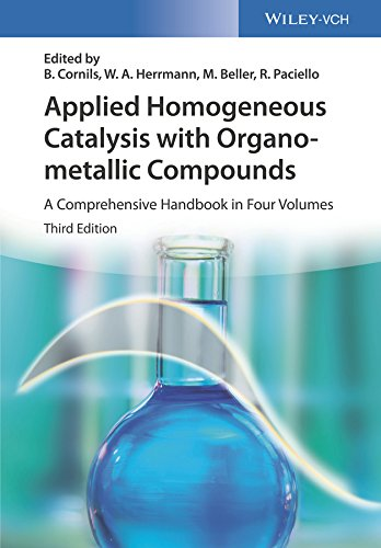 Applied Homogeneous Catalysis with Organometallic Compounds: A Comprehensive Handbook in Four Volumes (English Edition)