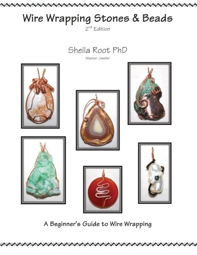 Wire Wrapping Stones & Beads, 2nd Edition: A Beginner's Guide to Wire Wrapping