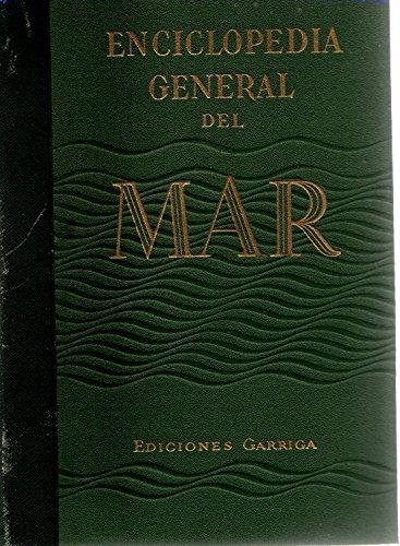 Enciclopedia General del Mar / Bajo la direcci-n de JosŽ M» Mart'nez-Hidalgo y Ter‡n, Capit‡n de Corbeta, ... Obra declarada de interŽs nacional, premio Virgen del Carmen