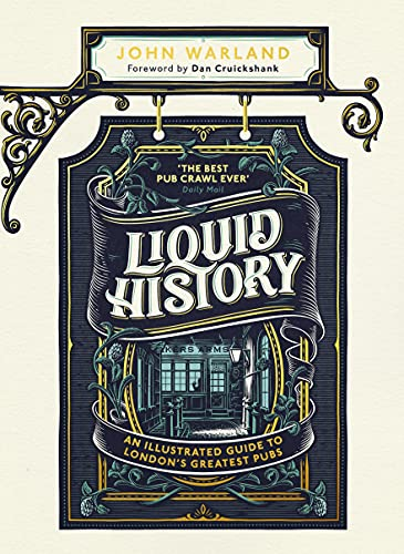 Liquid History: An Illustrated Guide to London's Greatest Pubs (English Edition)